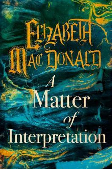 Matter of Interpretation       by Elizabeth Mac Donald