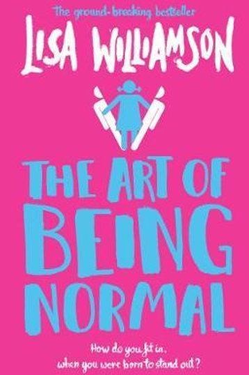 Art of Being Normal       by Lisa Williamson