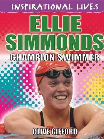 Inspirational Lives: Ellie Simmonds Clive Gifford