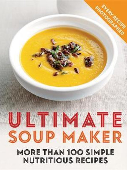 Ultimate Soup Maker       by Joy Skipper