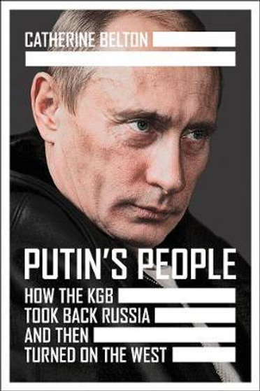Putin's People       by Catherine Belton