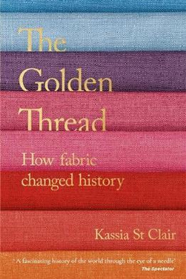 Golden Thread     by  Kassia St Clair