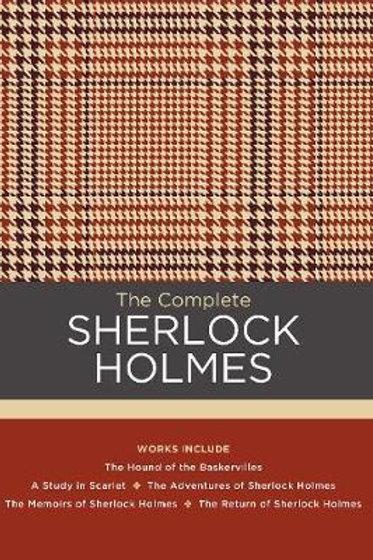 Complete Sherlock Holmes       by Sir Arthur Conan Doyle