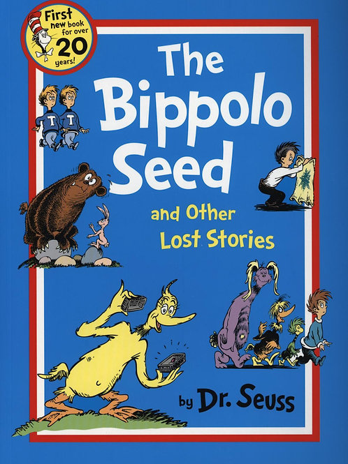The Bippolo Seed and Other Lost Stories Seuss Dr.