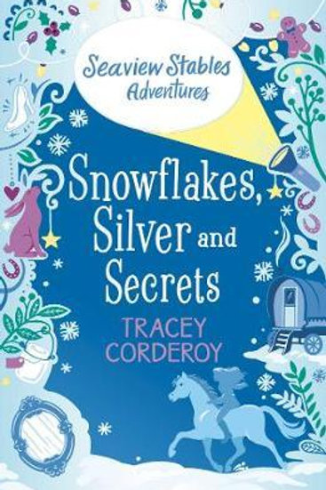 Snowflakes, Silver and Secrets Tracey Corderoy