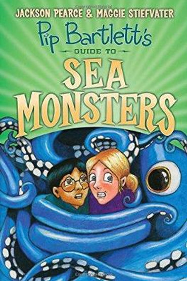 Pip Bartlett's Guide to Sea Monsters Jackson Pearce