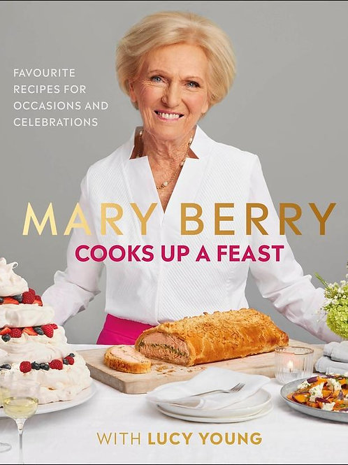 Mary Berry Cooks Up A Feast       by Mary Berry