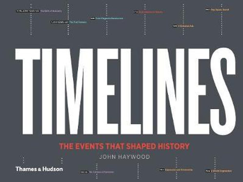 Timelines: The Events that Shaped History John Haywood