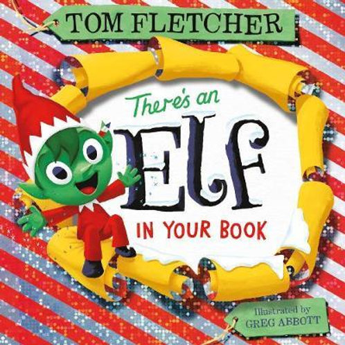 There's an Elf in Your Book Tom Fletcher