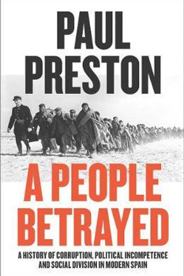A People Betrayed: A History of 20th Century Spain Paul Preston