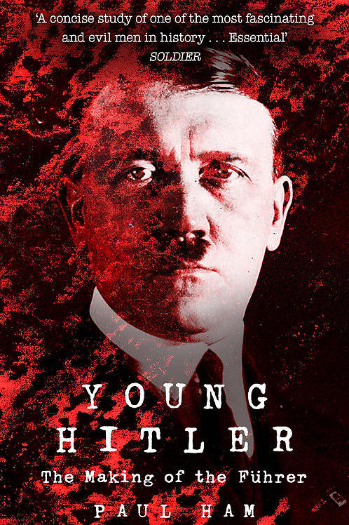 Young Hitler     by  Paul Ham (author)