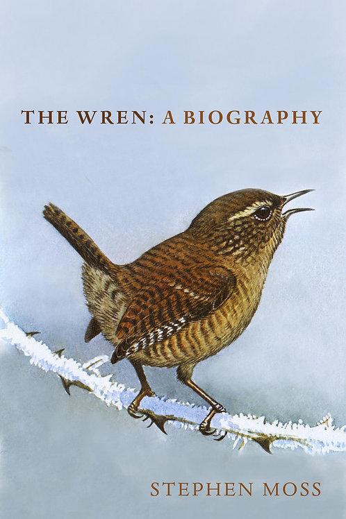 The Wren: A Biography Stephen Moss