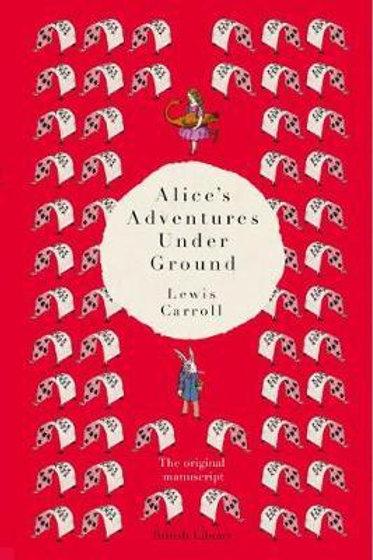 Alice's Adventures Under Ground: The Original Manuscript Lewis Carroll