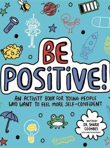 Be Positive! Mindful Kids: An activity book for young people who want to feel mo