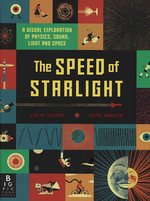 The Speed of Starlight: How Physics, Light and Sound Work Colin Stuart