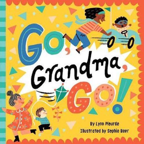 Go, Grandma, Go!       by Lynn Plourde