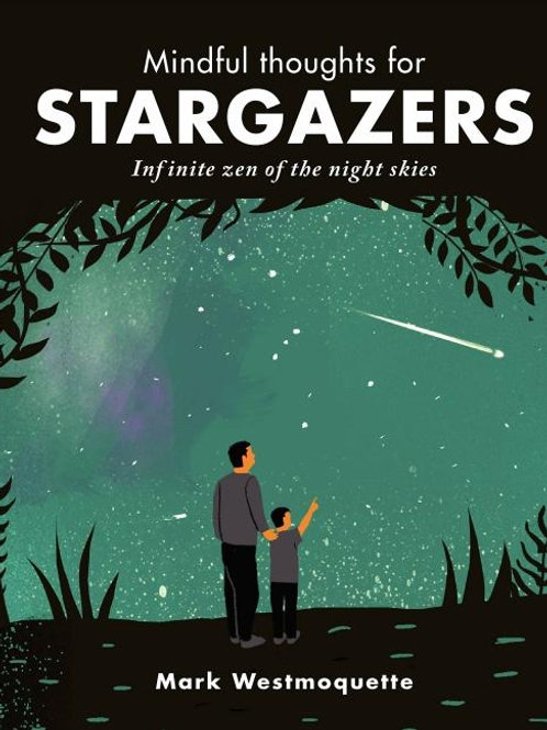 Mindful Thoughts for Stargazers: Find your inner universe Mark Westmoquette