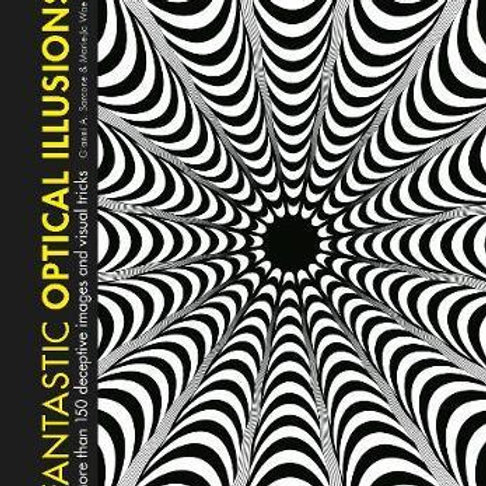 Fantastic Optical Illusions       by Gianni A. Sarcone