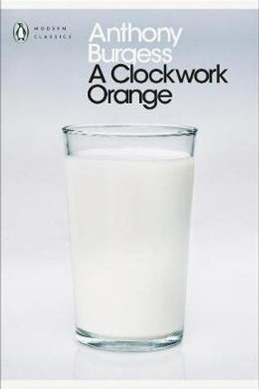 Clockwork Orange  by  Anthony Burgess