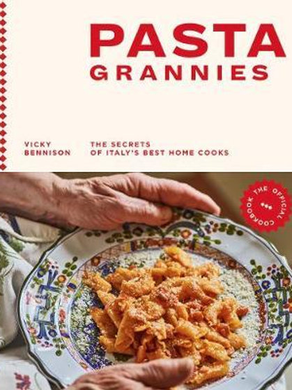 Pasta Grannies: The Official Cookbook       by Vicky Bennison