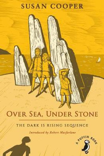 Over Sea, Under Stone: The Dark is Rising sequence Susan Cooper