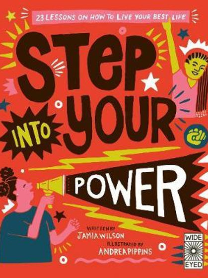 Step Into Your Power: 23 lessons on how to live your best life Jamia Wilson