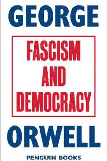 Fascism and Democracy George Orwell