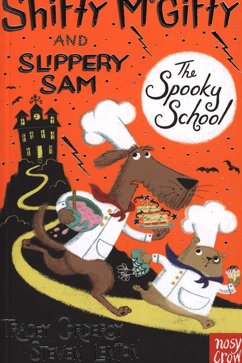 Shifty McGifty and Slippery Sam: The Spooky School       by Tracey Corderoy