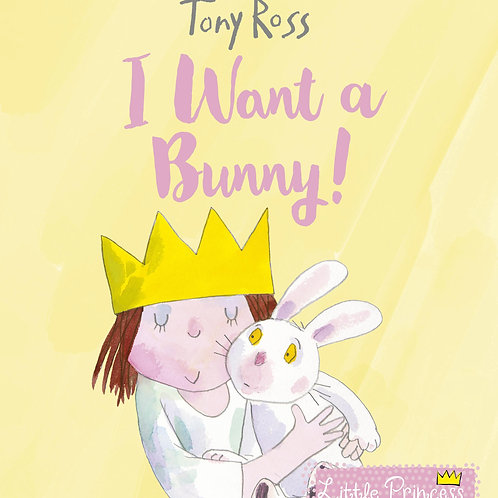 I Want a Bunny! Tony Ross