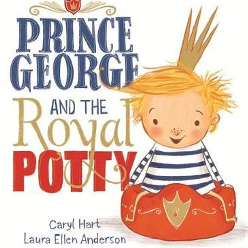 Prince George and the Royal Potty Caryl Hart