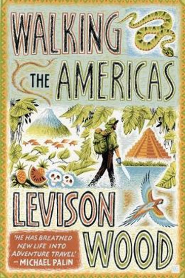 Walking the Americas: `A wildly entertaining account of his epic journey' Daily