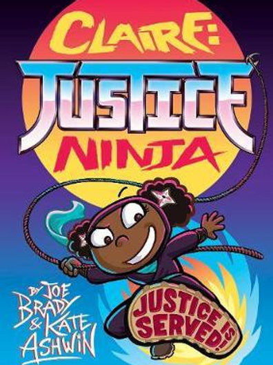 Claire Justice Ninja (Ninja of Justice)       by Joe Brady