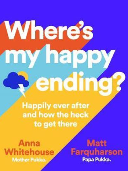 Where's My Happy Ending?: Happily ever after and how the heck to get there Anna