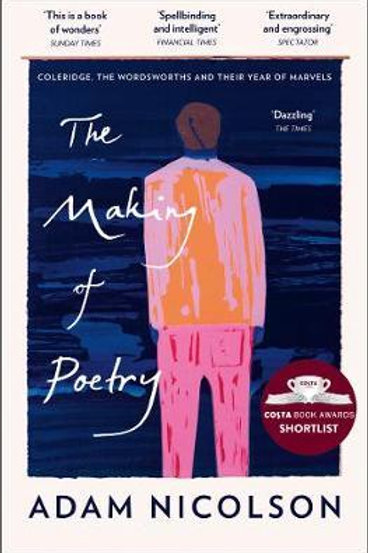 Making of Poetry     by  Adam Nicolson