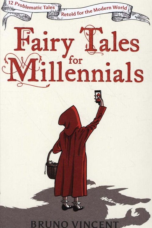 Fairy Tales for Millennials       by Bruno Vincent