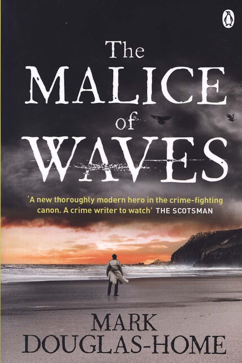 Malice of Waves       by Mark Douglas-Home