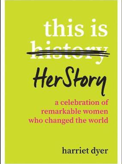 This Is HerStory       by Harriet Dyer
