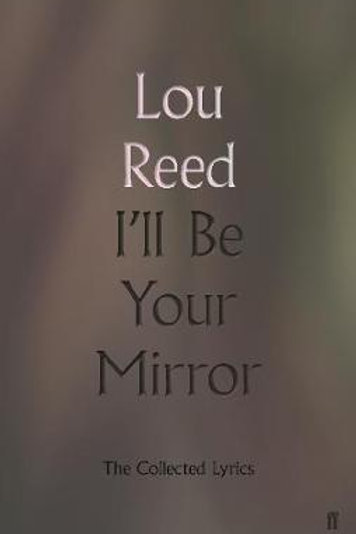 I'll Be Your Mirror       by Lou Reed