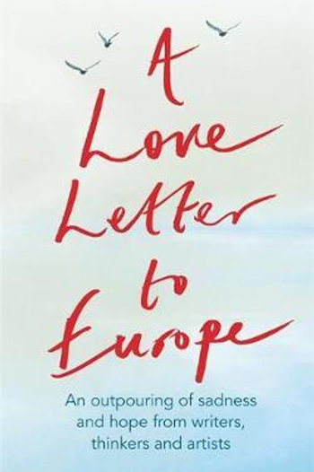 Love Letter to Europe       by Frank Cottrell Boyce