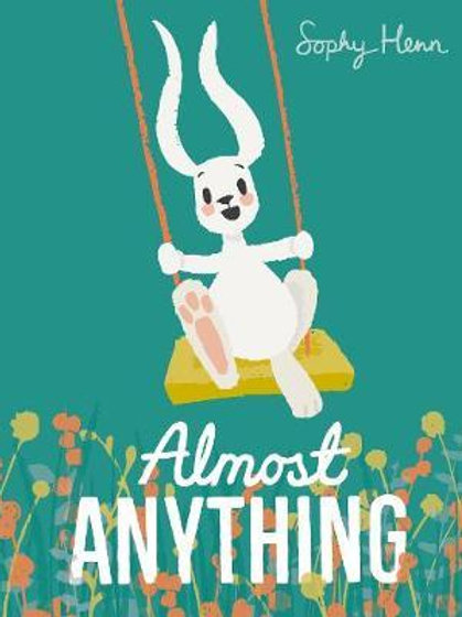 Almost Anything       by Sophy Henn