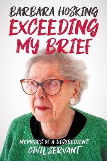 Exceeding My Brief     by  Barbara Hosking