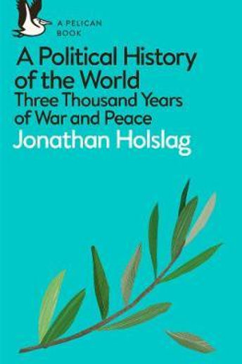 A Political History of the World: Three Thousand Years of War and Peace Jonathan