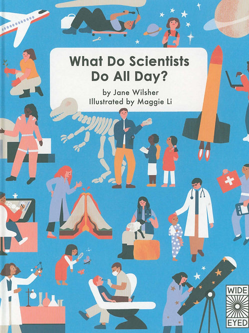 What Do Scientists Do All Day? Jane Wilsher