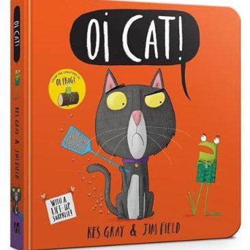 Oi Cat! Board Book Kes Gray