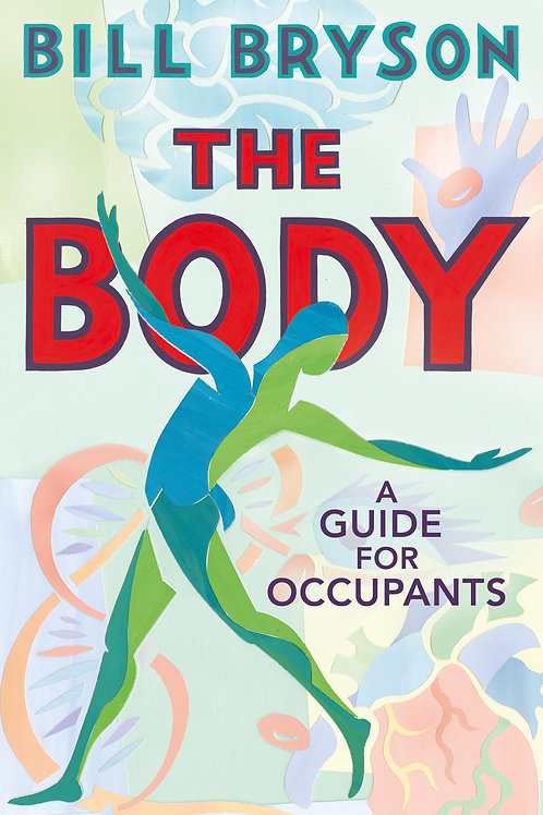 The Body: A Guide for Occupants Bill Bryson