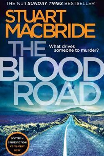 Blood Road       by Stuart MacBride