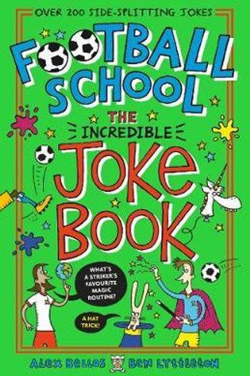 Football School: The Incredible Joke Book Alex Bellos