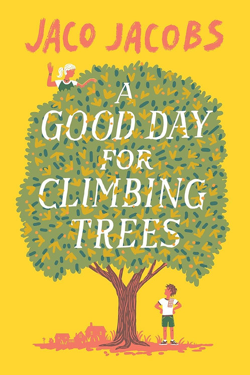 Good Day for Climbing Trees       by Jaco Jacobs