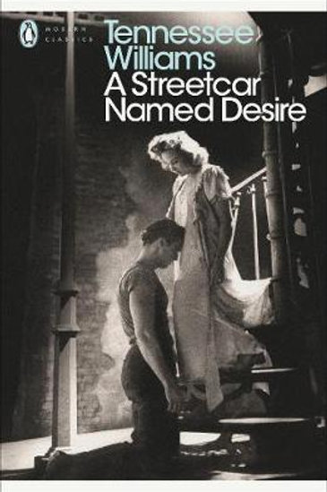 Streetcar Named Desire     by  Tennessee Williams