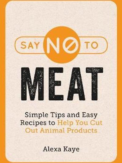 Say No to Meat       by Alexa Kaye